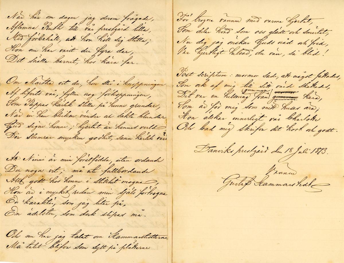 Brev skrivet 1873-07-18 från Gustaf Hammarstedt till kär vän. Brevet består av tre sidor text skrivna på ett vikt pappersark. Brevet hittades utan kuvertet. Handskrivet i svart bläck.