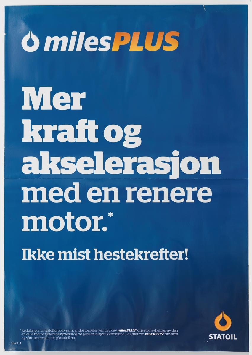 Plakatens bunnfarge er blå med hvit skrift. Det er kun tekst på plakaten og en hvit logo for Statoil øverst i venstre hjørne og en oransje logo for Statoil nederst i høyre hjørne