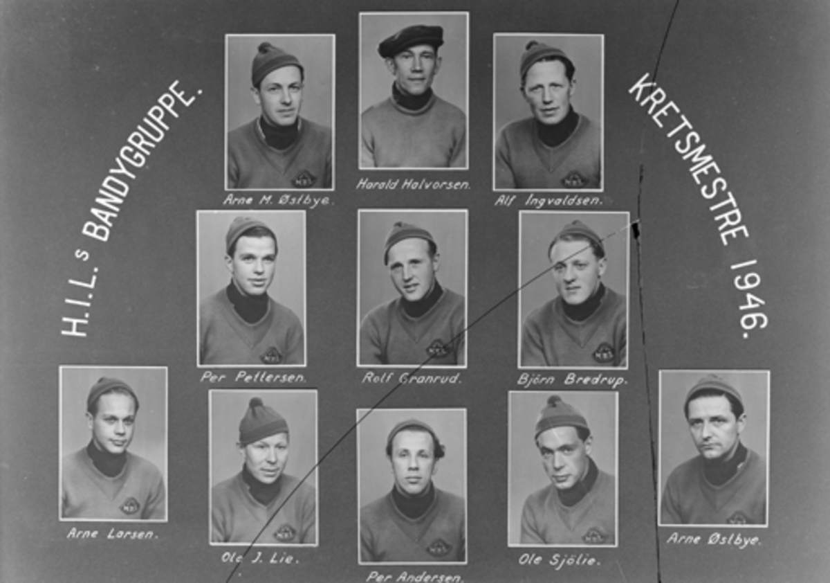 H. I. L BANDYGRUPPE, KRETSMESTRE 1946. 1. REKKE F. V. ARNE LARSEN, OLE. J. LIE, PER ANDERSEN, OLE SJØLIE, ARNE ØSTBYE. 2. REKKE F. V. PER PETTERSEN, ROLF GRANERUD, BJØRN BREDRUP. 3. REKKE F. V. ARNE M. ØSTBYE, HARALD HALVORSEN, ALF INGVALDSEN.